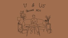 U & Us (Official Video) - Quinn XCII