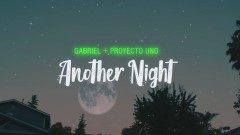 Another Night (Official Video) - Gabriel, Proyecto Uno