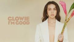 I'm Good (Audio) - Glowie