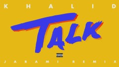 Talk (Jarami Remix (Audio)) - Khalid