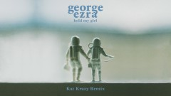 Hold My Girl (Kat Krazy Remix) [Audio] - George Ezra