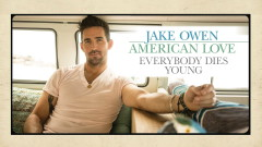 Everybody Dies Young (Audio) - Jake Owen