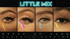 Break Up Song (Acoustic Version) [Audio] - Little Mix