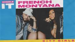 Wiggle It (Audio) - French Montana, City Girls
