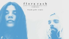 You're Somebody Else (Frank Pole Remix (Audio)) - flora cash