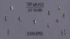 Just You and I (R3HAB Remix) [Audio] - Tom Walker