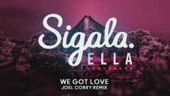 We Got Love (Joel Corry Remix) [Audio] - Sigala, Ella Henderson