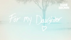 For My Daughter (Audio)