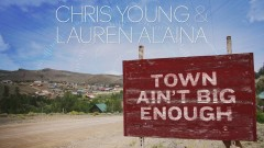 Town Ain't Big Enough (Audio) - Chris Young, Lauren Alaina