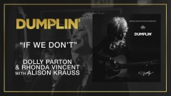 If We Don't (from the Dumplin' Original Motion Picture Soundtrack [Audio]) - Dolly Parton, Rhonda Vincent
