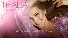 Ay Amor (Audio) - Thalía, El Micha