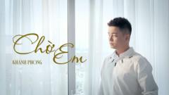Chờ Em - Khánh Phong