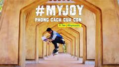 #MyJoy - Phong Cách Của Con - RTee, Rhymastic