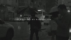 What Are We Waiting For (Lyric Video) - VAX, Ellise