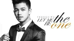 Let Me Be The One - Trọng Hiếu