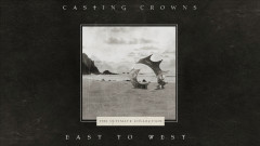 East to West (Lyric Video) - Casting Crowns