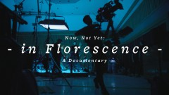 Now, Not Yet: in Florescence (documentary) - half·alive