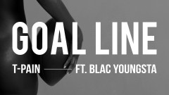 Goal Line (Audio) - T-Pain, Blac Youngsta
