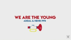 We Are the Young (Lyric Video) - Addal, Henri PFR