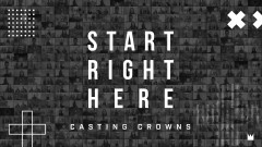 Start Right Here (Single Version) [Official Lyric Video] - Casting Crowns