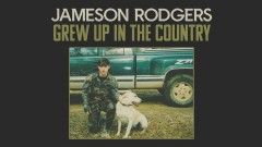 Grew Up in the Country (Audio) - Jameson Rodgers