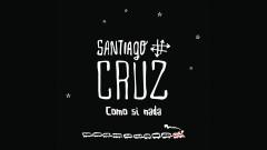 Como si Nada (Cover Audio) - Santiago Cruz