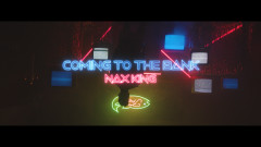 Coming to the Bank (Official Video) - Nax King
