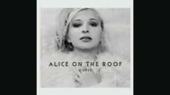 Let Me Down (Audio) - Alice on the roof