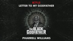 Letter To My Godfather (from The Black Godfather - Audio) - Pharrell Williams