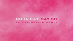 Say So (Friend Within Remix (Audio)) - Doja Cat