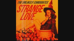 Strange Love (Audio) - The Unlikely Candidates