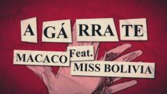 Agárrate (Lyric Video) - Macaco, Miss Bolivia