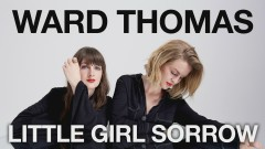 Little Girl Sorrow (Official Audio) - Ward Thomas