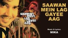 Saawan Mein Lag Gayee Aag (Pseudo Video) - Mika Singh