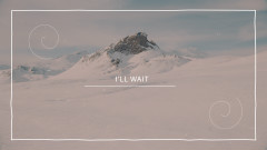 I'll Wait (Lyric Video)