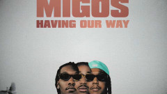 Having Our Way - Migos, Drake