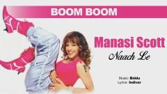 Boom Boom (Pseudo Video) - Manasi Scott