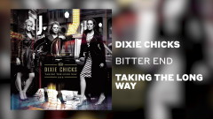 Bitter End (Official Audio) - The Chicks