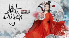 Hết Duyên - Saka Trương Tuyền