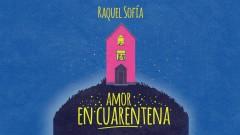 Amor En Cuarentena (Audio) - Raquel Sofía