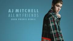 All My Friends (Eden Prince Remix - Audio) - AJ Mitchell