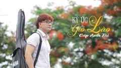 Ký Ức Gió Lào - Cáp Anh Tài