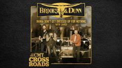 Mama Don't Get Dressed Up For Nothing (with LANCO) (Live from CMT Crossroads [Audio]) - Brooks & Dunn, LANCO