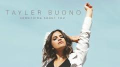 Something About You (Audio) - Tayler Buono