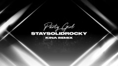 Party Girl (Kina Remix - Official Audio) - StaySolidRocky, Kina