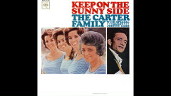 Keep on the Sunny Side (Audio) - The Carter Family
