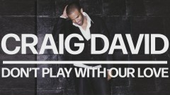Don't Play with Our Love (Official Audio) - Craig David