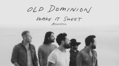 Make It Sweet (Acoustic (Audio)) - Old Dominion