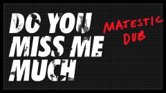 Do You Miss Me Much (Majestic Dub Mix) [Audio] - Craig David