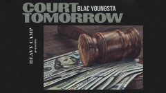 Court Tomorrow (Audio) - Blac Youngsta